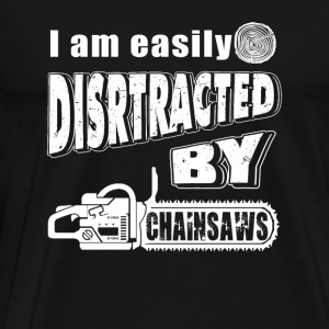 Logger - i am easily disrtracted by chainsaws - Men's Premium T-Shirt