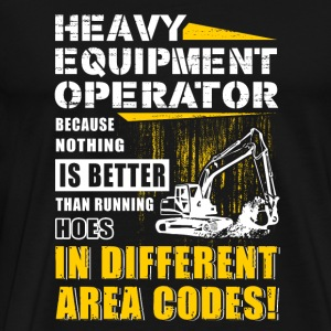 Heavy equipment operator - heavy equipment opera - Men's Premium T-Shirt