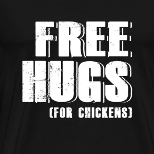 Chicken - free hugs for chickens - chicken lover - Men's Premium T-Shirt