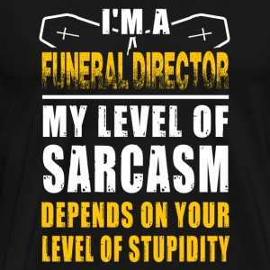 Funeral director - funeral director my level of - Men's Premium T-Shirt