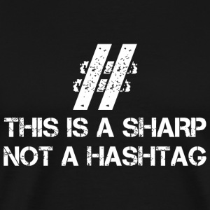 Funny - This Is A Sharp Not A Hashtag T-Shirt - Men's Premium T-Shirt