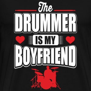 Drummer - The drummer is my boyfriend - Men's Premium T-Shirt
