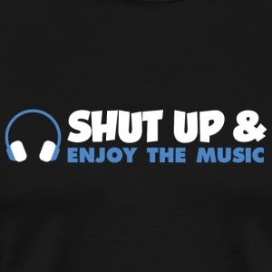 Music - Shut up - Men's Premium T-Shirt
