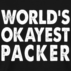 Packers - Okayest Packer Tshirt Gift Tee Presen - Men's Premium T-Shirt