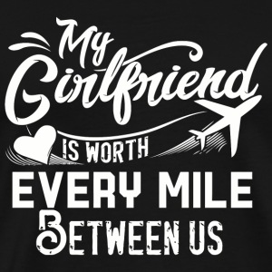 Girlfriend - My Girlfriend is Worth Every Mile B - Men's Premium T-Shirt