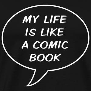 Comic book - My life is like a comic book - Men's Premium T-Shirt