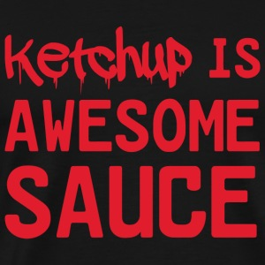 Ketchup - Ketchup is awesome sauce - Men's Premium T-Shirt