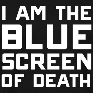 Computer - I am the blue screen of death - Men's Premium T-Shirt