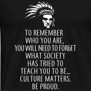 Native american - Don't forget You're Native Ame - Men's Premium T-Shirt