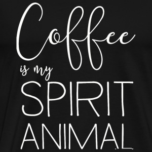Coffee - Coffee is my spirit animal - Men's Premium T-Shirt