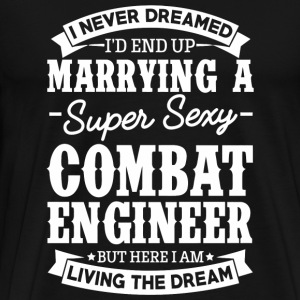 Combat Engineer - Combat Engineer I Never Dreame - Men's Premium T-Shirt
