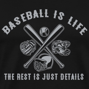 Baseball - Baseball Is Life The Rest Is Just Det - Men's Premium T-Shirt