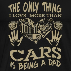 Car - The only thing i love more than cars is be - Men's Premium T-Shirt