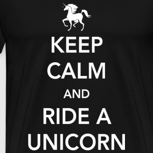 Unicorn - Keep Calm and Ride a Unicorn - Men's Premium T-Shirt