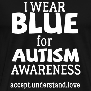 Autism Awareness - I Wear Blue For Autism Awaren - Men's Premium T-Shirt