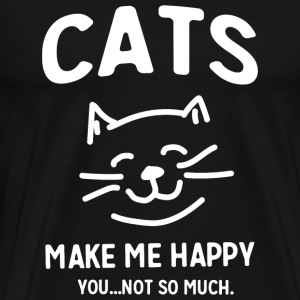 Cat - Cats make me happy. You...not so much - Men's Premium T-Shirt