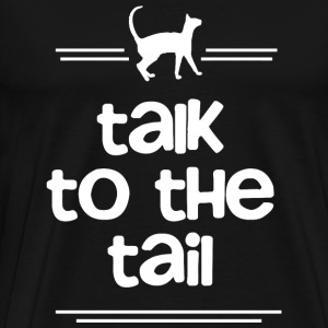 Cats - Cat. Talk to the Tail - Men's Premium T-Shirt