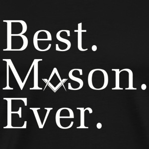 Masonic - Best. Mason. Ever. Tee with Masonic S - Men's Premium T-Shirt