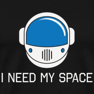 Astronaut - Astronaut. I need my space - Men's Premium T-Shirt