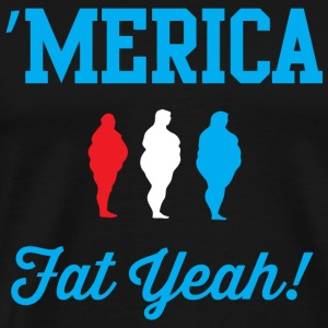 Parody - 'Merica Fat Yeah! - Men's Premium T-Shirt