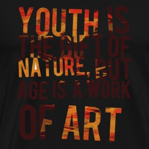 Youth is the gift of nature - Age is a work of a - Men's Premium T-Shirt