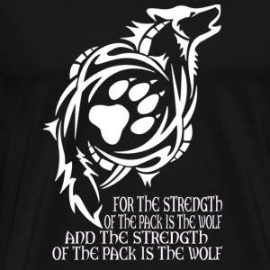 Wolf - The strength of the pack is the wolf - Men's Premium T-Shirt