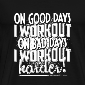Workout people - On good days and bad days - Men's Premium T-Shirt