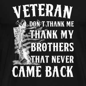 Vietnam Veteran - my brother that never came bac - Men's Premium T-Shirt