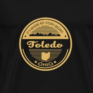 Toledo Ohio - It's where my story begins - Men's Premium T-Shirt