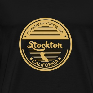 Stockton California - It's where my story begins - Men's Premium T-Shirt
