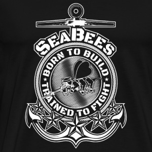 Seabees - Born to build, trained to fight - Men's Premium T-Shirt