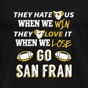 San Francisco rugby - They hate us when we win - Men's Premium T-Shirt