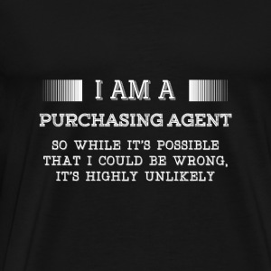 Purchasing agent - It's possible I could be wron - Men's Premium T-Shirt