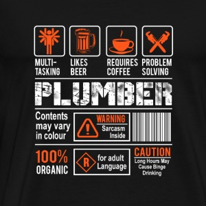 Plumber - Long hours may cause binge drinking - Men's Premium T-Shirt