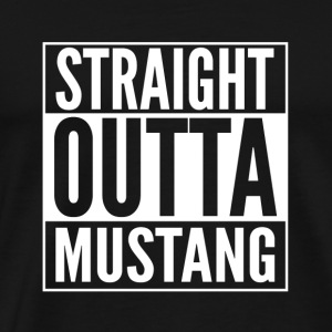 Mustang - Straight outta mustang super awsome t - Men's Premium T-Shirt