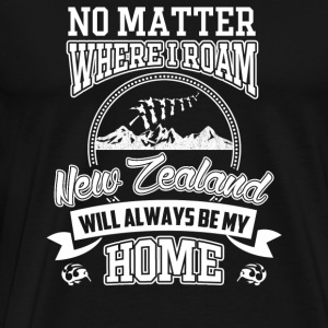 New Zealand - Always be my home no matter where - Men's Premium T-Shirt