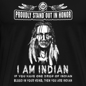 Indian - Proudly stand out in honor awesome Tshi - Men's Premium T-Shirt