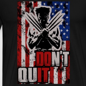 Wolverine - Don't quit cool t-shirt for american - Men's Premium T-Shirt