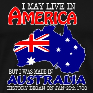 Live in America, made in Australia - Men's Premium T-Shirt
