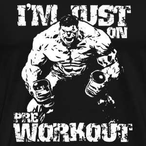 Hulk fan - I'm just on pre workout - Men's Premium T-Shirt