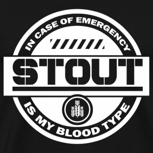 Beer - In case of emergency stout is my blood ty - Men's Premium T-Shirt