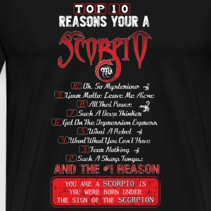 Scorpio - Top 10 reasons you're a Scorpio - Men's Premium T-Shirt