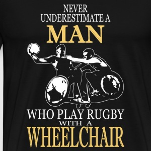 Play rugby with a wheelchair - Never underestima - Men's Premium T-Shirt