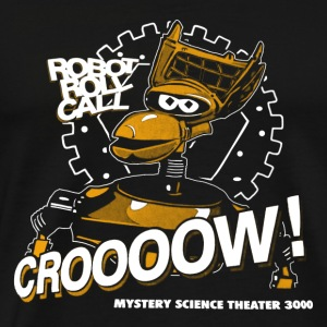 Robot - Robot roll call crooow awesome t-shirt - Men's Premium T-Shirt