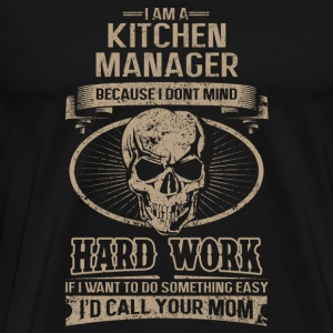 Kitchen manager - I don't mind hard work - Men's Premium T-Shirt