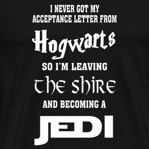 Jedi - I never got acceptance letter from Hogwar - Men's Premium T-Shirt