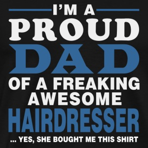 Hairdresser - Proud dad of an awesome hairdresse - Men's Premium T-Shirt