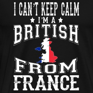 France - Can't keep calm I'm a British from Fran - Men's Premium T-Shirt