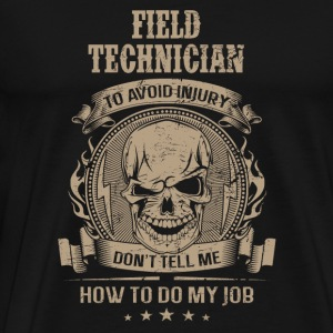 Field technician - Don't tell me how to do my jo - Men's Premium T-Shirt