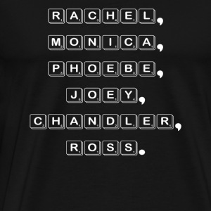 Friends TV show comedy - Rachel Monica Phoebe - Men's Premium T-Shirt